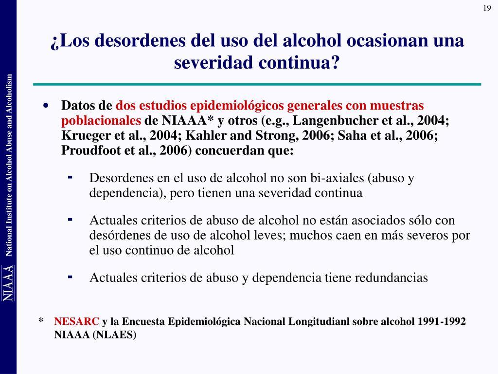 ¿Los desordenes del uso del alcohol ocasionan una severidad continua?