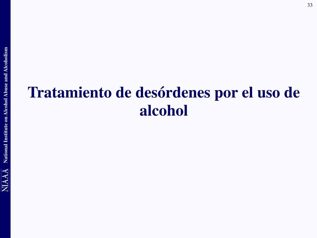 Tratamiento de desórdenes por el uso de alcohol