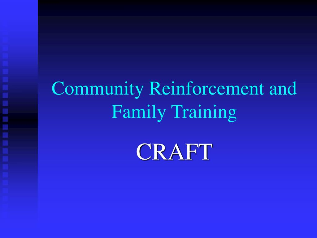 Community Reinforcement and Family Training