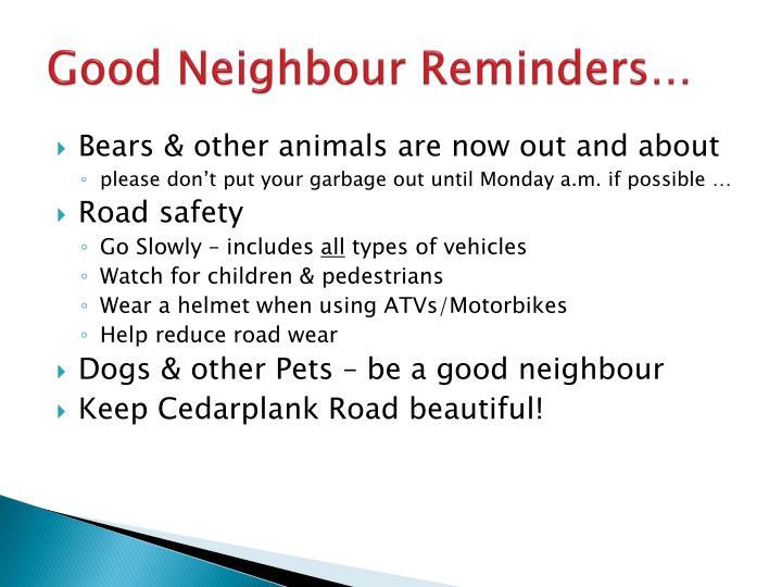 Good Neighbour Reminders…