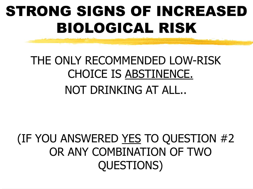 STRONG SIGNS OF INCREASED BIOLOGICAL RISK