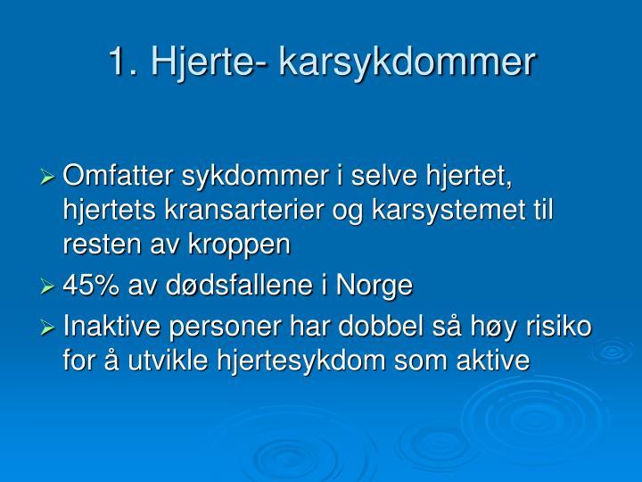 1. Hjerte- karsykdommer