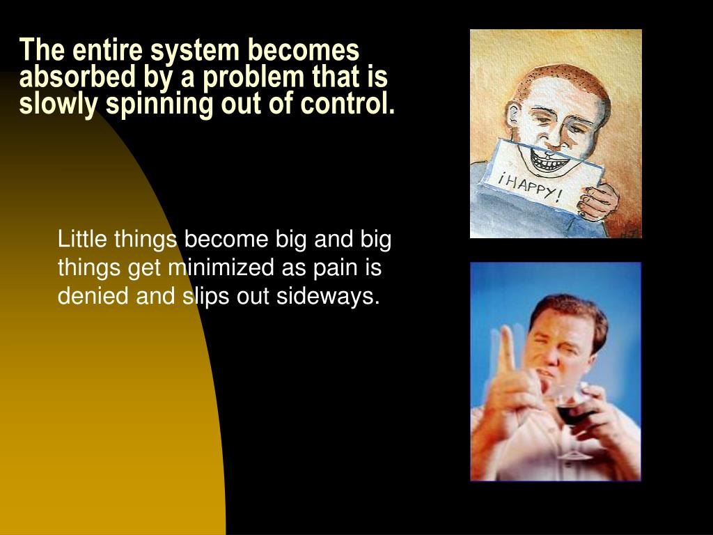 The entire system becomes absorbed by a problem that is slowly spinning out of control.