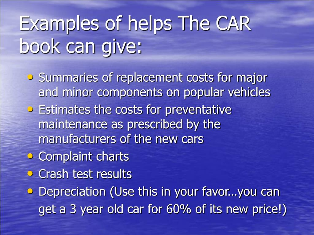 Examples of helps The CAR book can give: