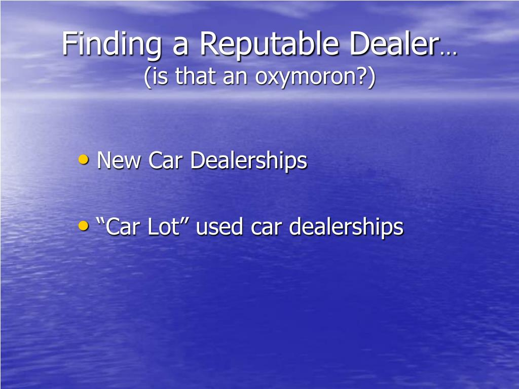 Finding a Reputable Dealer