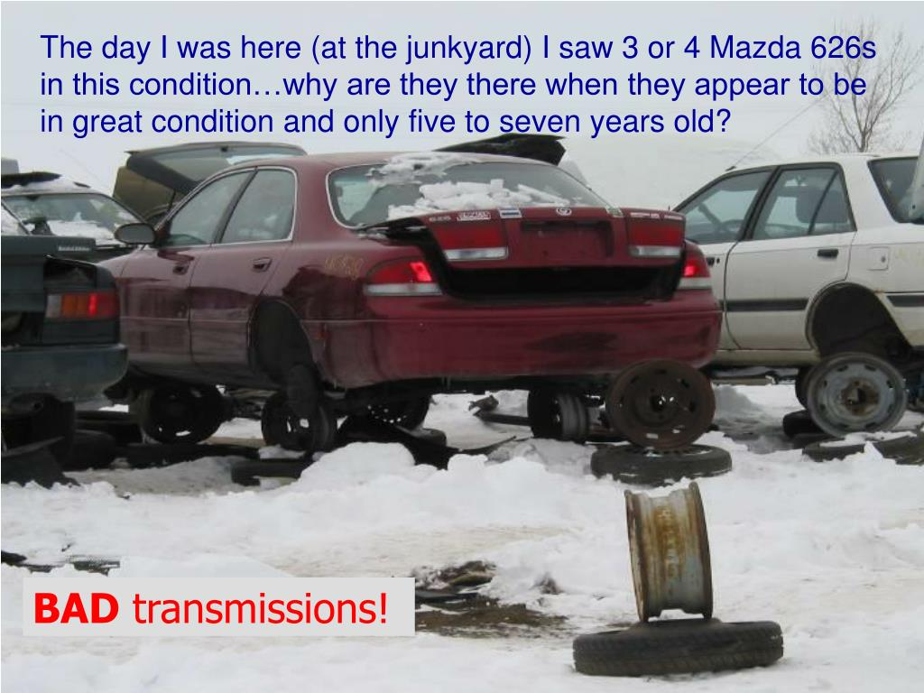 The day I was here (at the junkyard) I saw 3 or 4 Mazda 626s in this condition…why are they there when they appear to be in great condition and only five to seven years old?