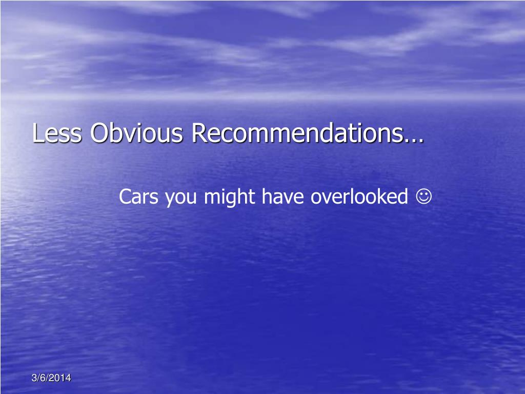 Less Obvious Recommendations…