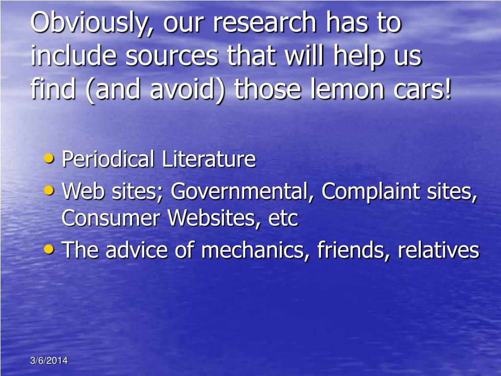Obviously, our research has to include sources that will help us find (and avoid) those lemon cars!