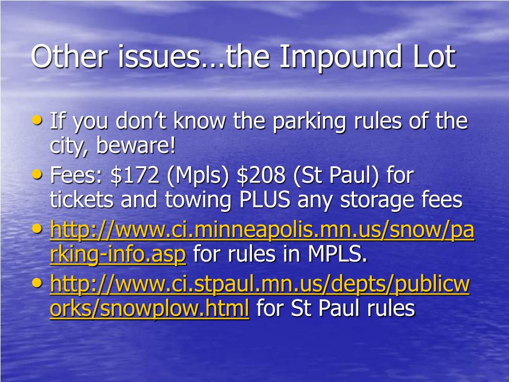 Other issues…the Impound Lot