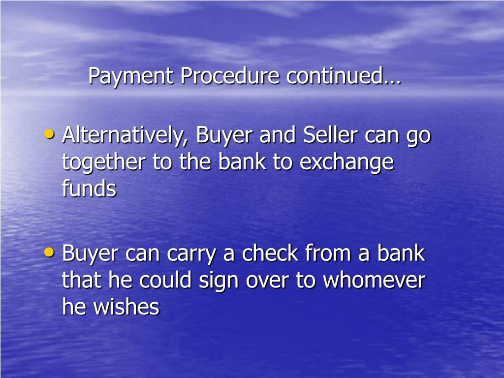 Payment Procedure continued…