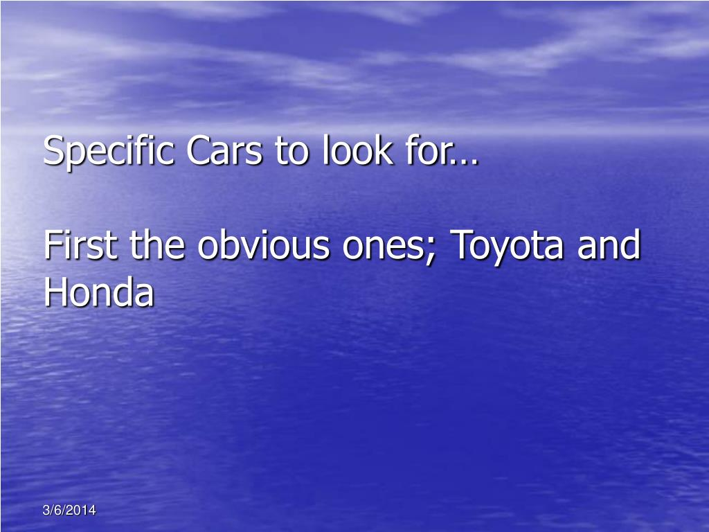 Specific Cars to look for…