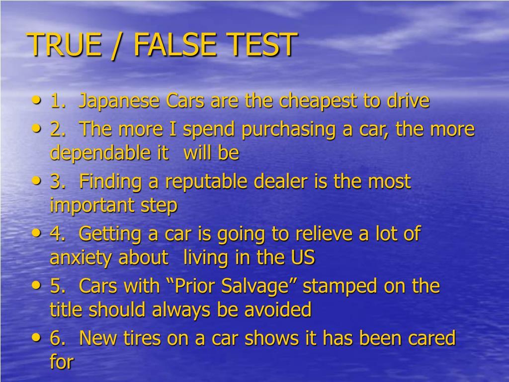 TRUE / FALSE TEST