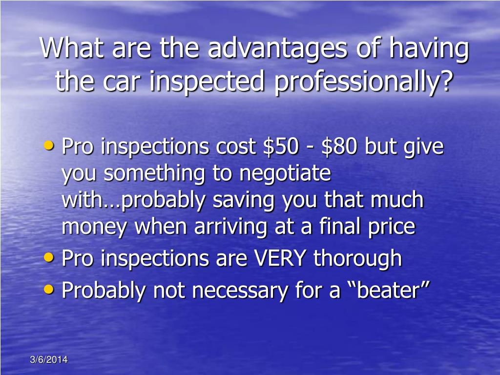 What are the advantages of having the car inspected professionally?