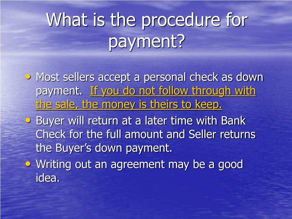 What is the procedure for payment?