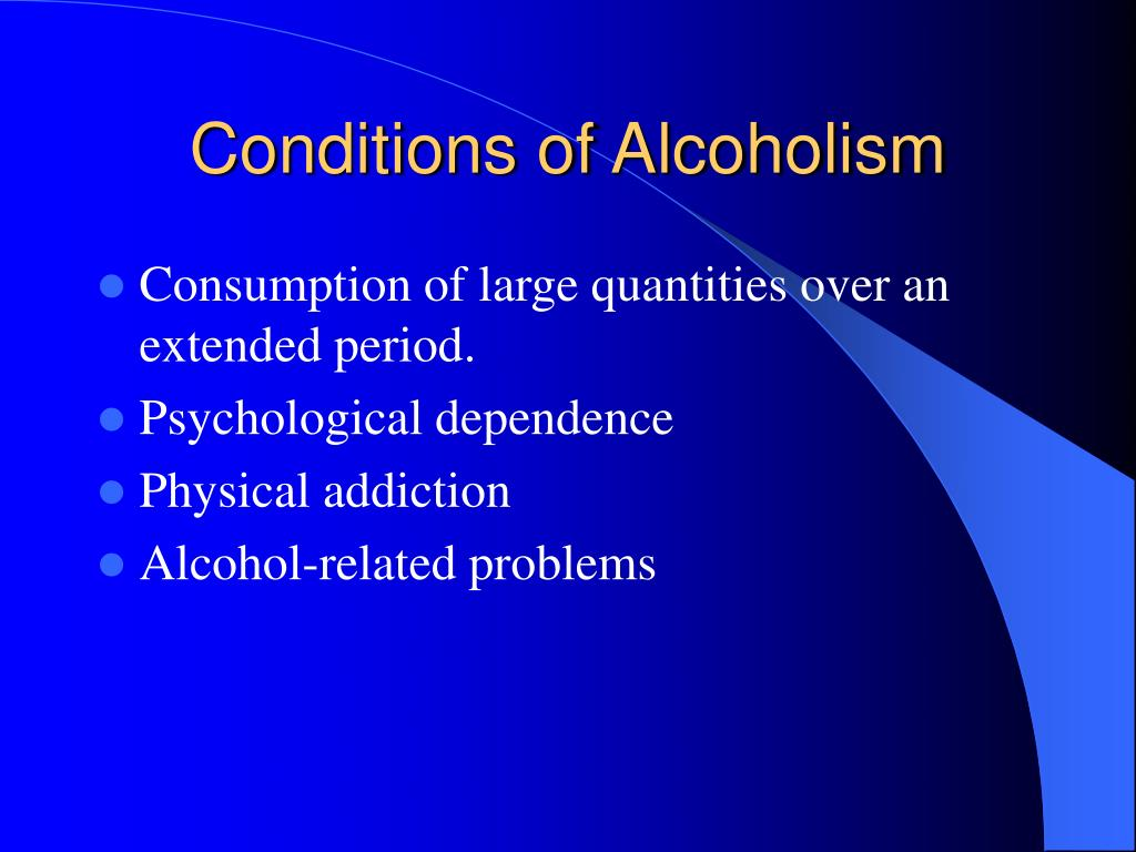 Conditions of Alcoholism