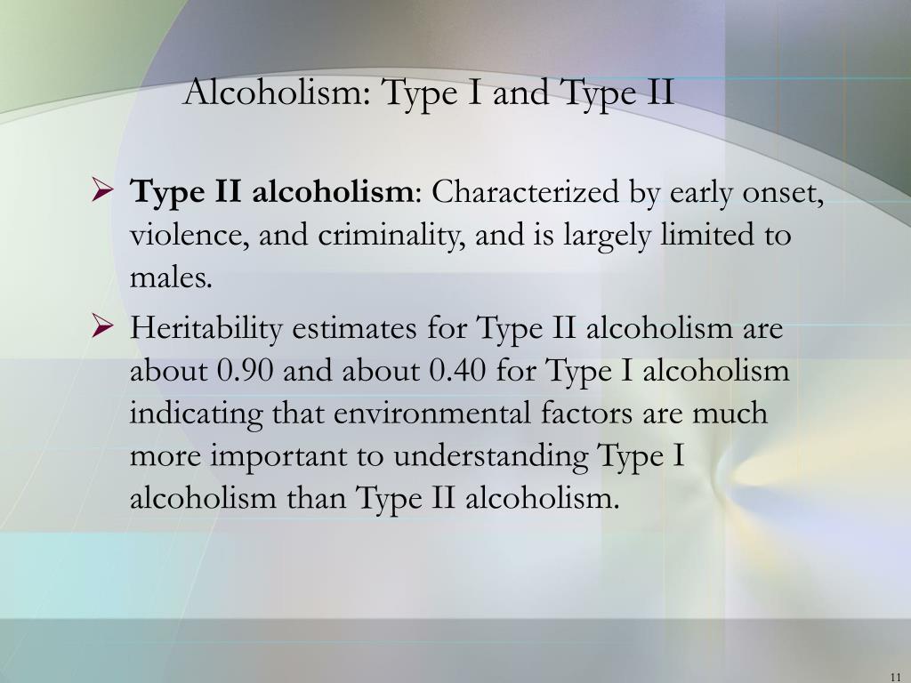 Alcoholism: Type I and Type II