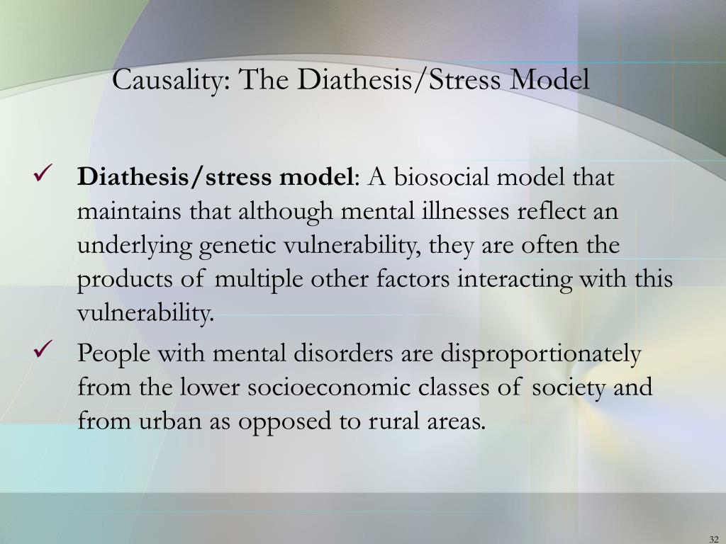 Causality: The Diathesis/Stress Model