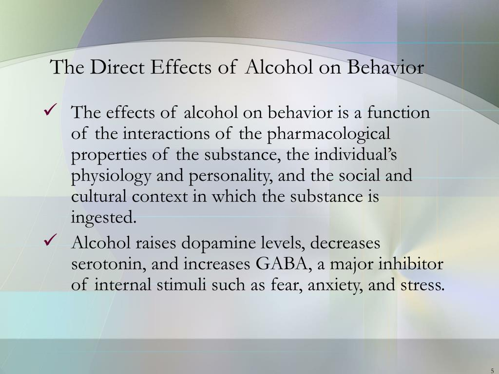 The Direct Effects of Alcohol on Behavior