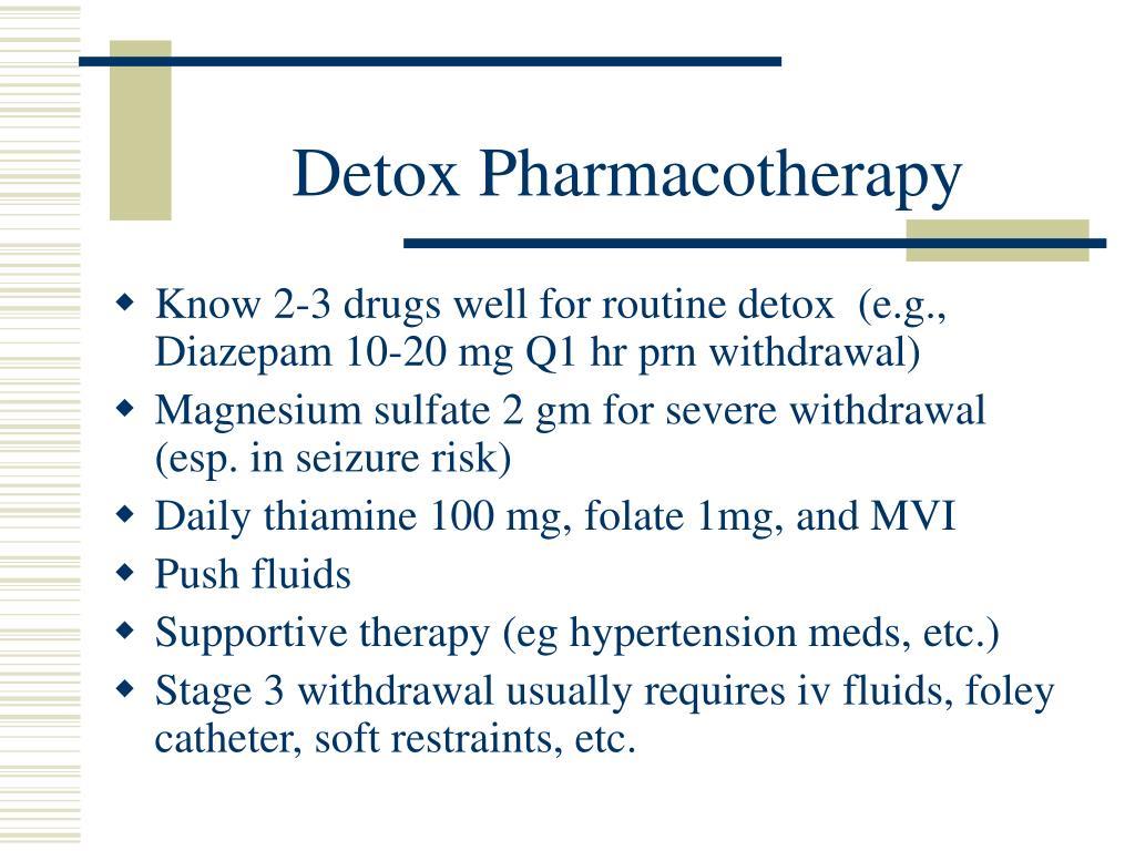 Detox Pharmacotherapy