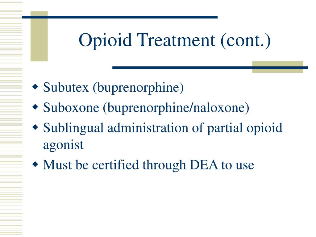 Opioid Treatment (cont.)