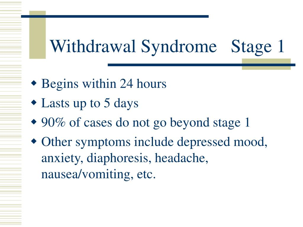 Withdrawal Syndrome   Stage 1