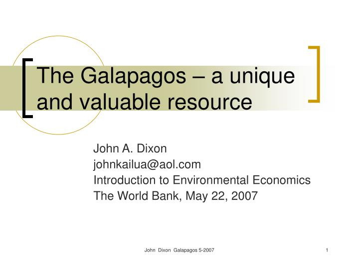 The galapagos a unique and valuable resource