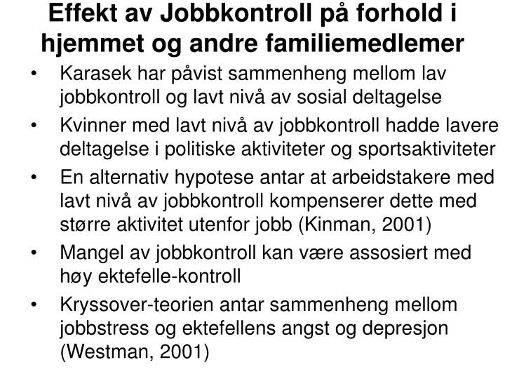 Effekt av Jobbkontroll på forhold i hjemmet og andre familiemedlemer