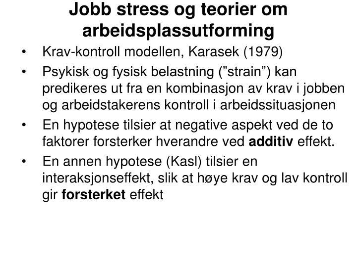 Jobb stress og teorier om arbeidsplassutforming