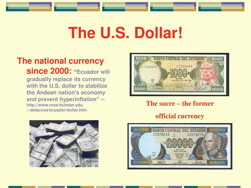 The U.S. Dollar!