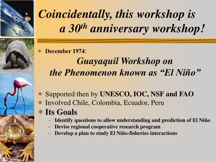 Coincidentally this workshop is a 30 th anniversary workshop