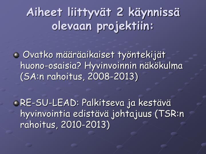 Aiheet liittyvät 2 käynnissä olevaan projektiin: