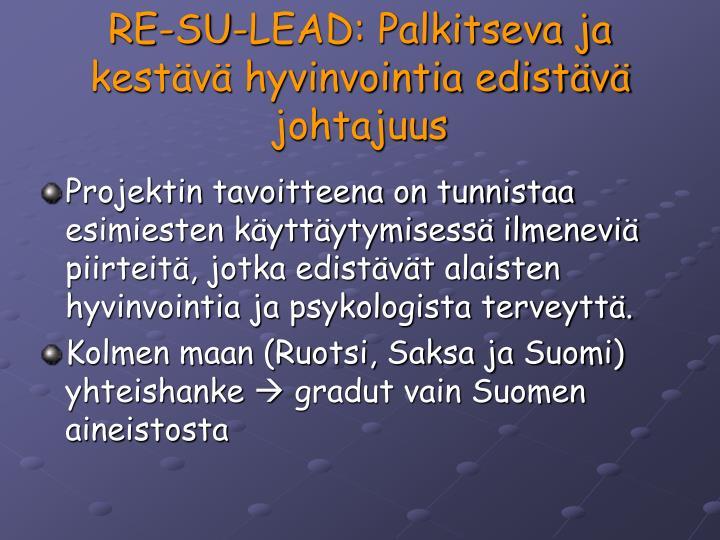 RE-SU-LEAD: Palkitseva ja kestävä hyvinvointia edistävä johtajuus