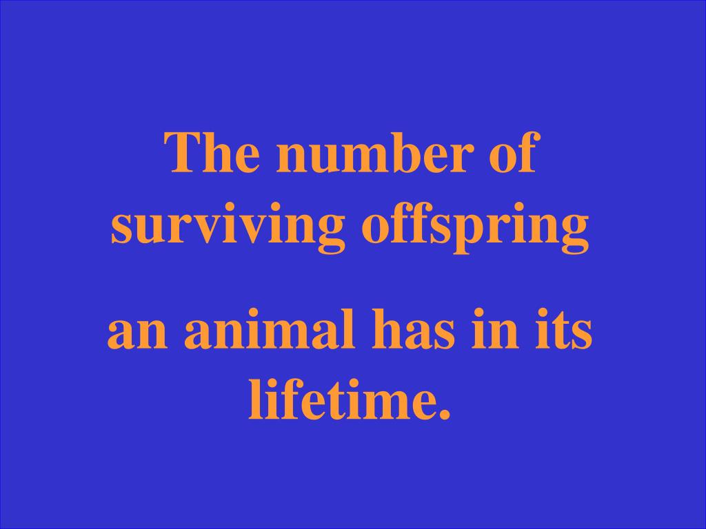 The number of surviving offspring