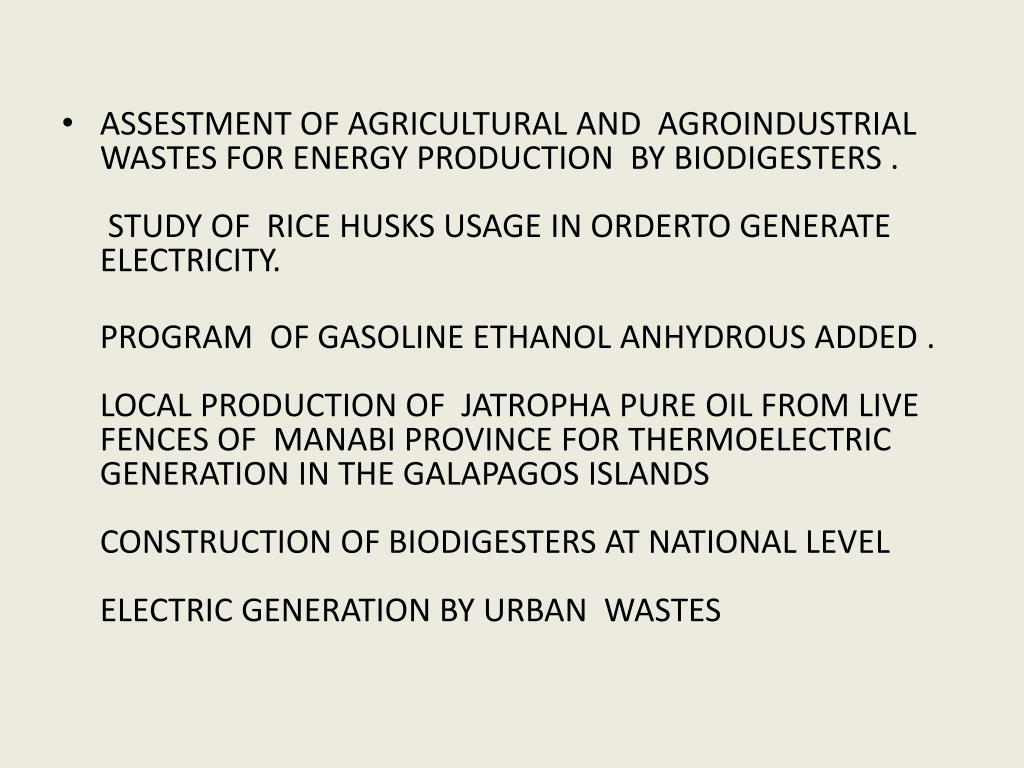 ASSESTMENT OF AGRICULTURAL AND  AGROINDUSTRIAL WASTES FOR ENERGY PRODUCTION  BY BIODIGESTERS .