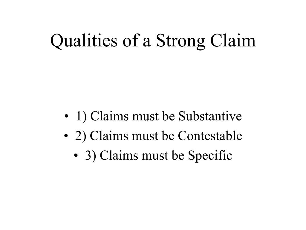 Qualities of a Strong Claim