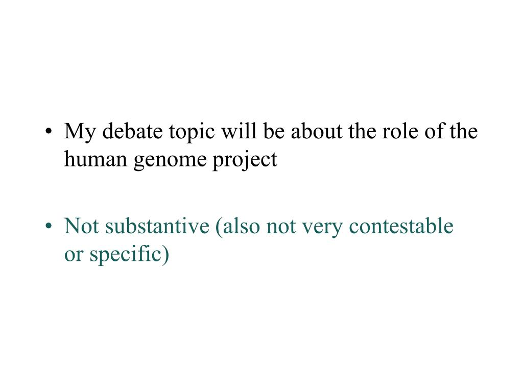 My debate topic will be about the role of the human genome project