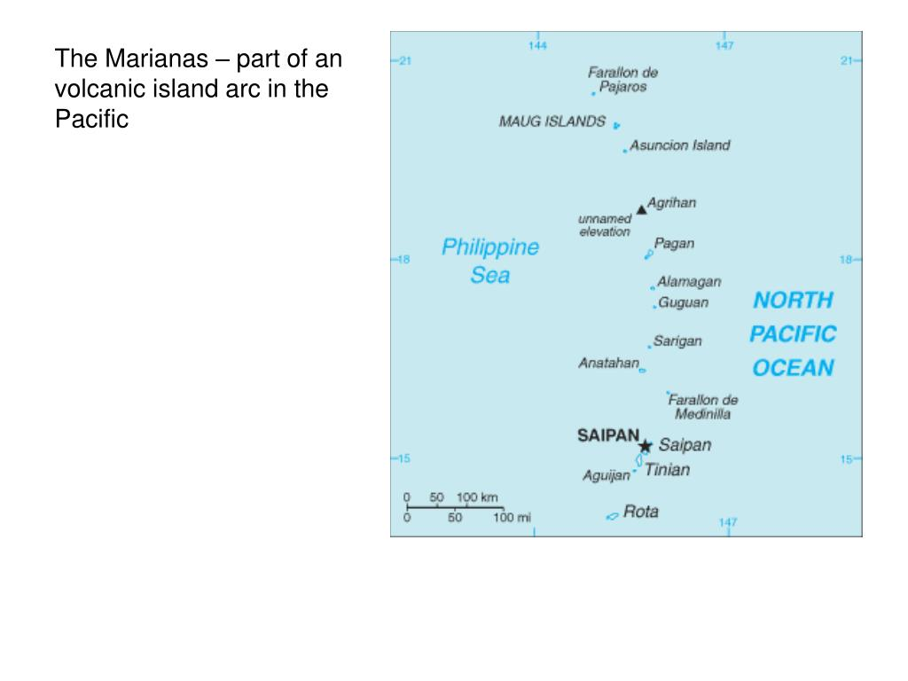 The Marianas – part of an volcanic island arc in the Pacific