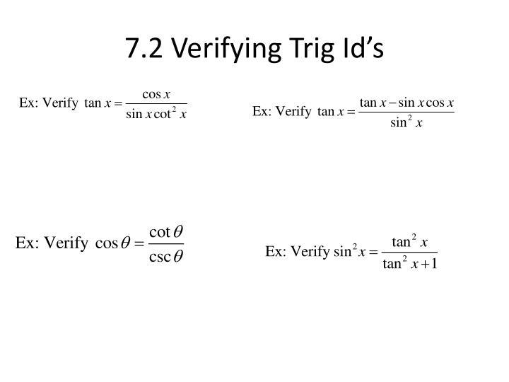 7.2 Verifying Trig Id's