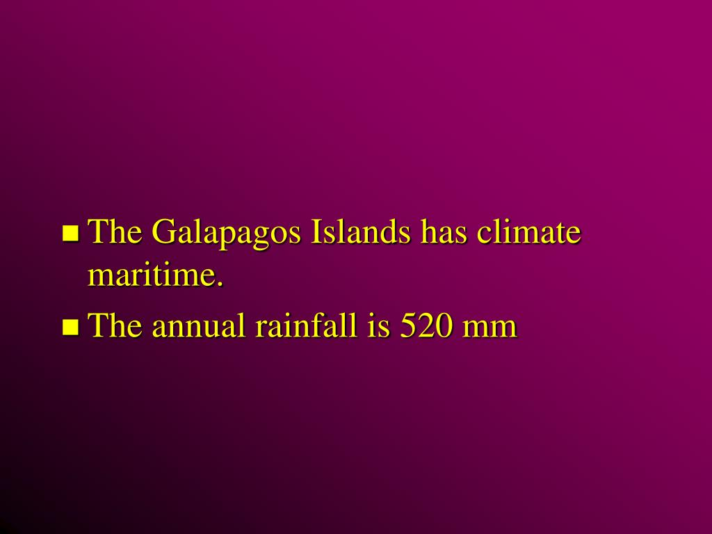 The Galapagos Islands has climate maritime.