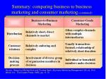 summary comparing business to business marketing and consumer marketing continued