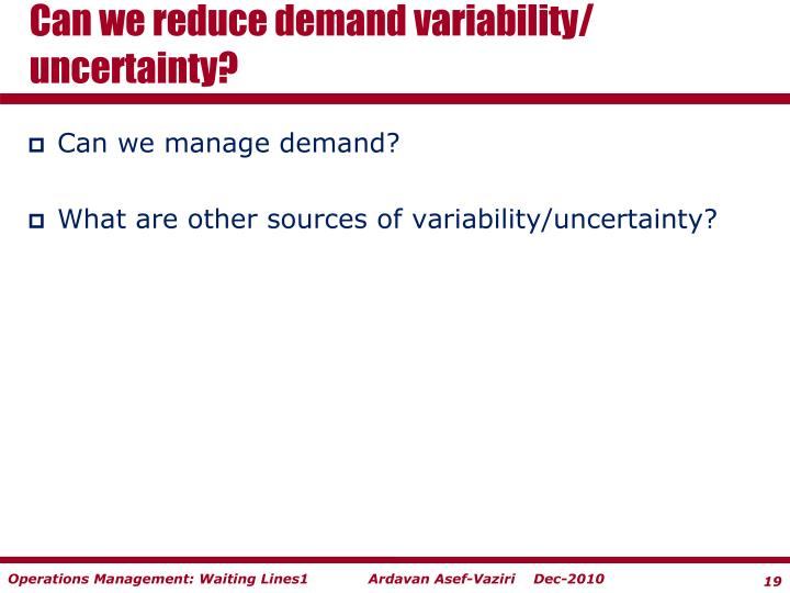 Can we reduce demand variability/
