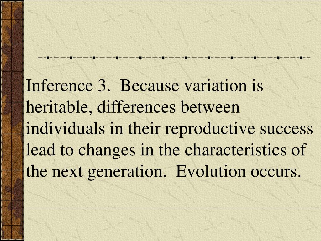 Inference 3.  Because variation is