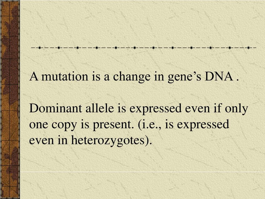 A mutation is a change in gene's DNA .