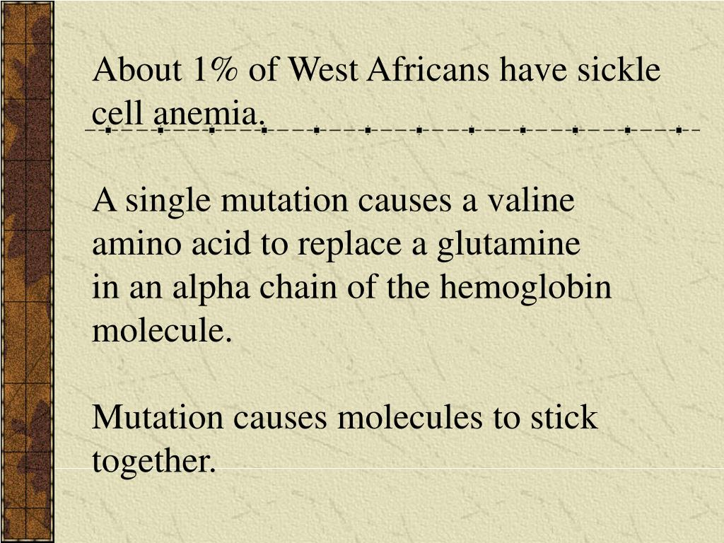 About 1% of West Africans have sickle
