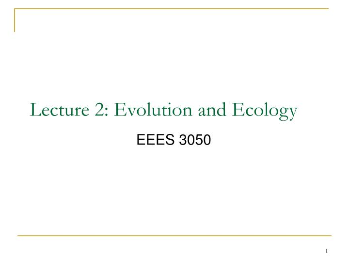 Lecture 2 evolution and ecology l.jpg