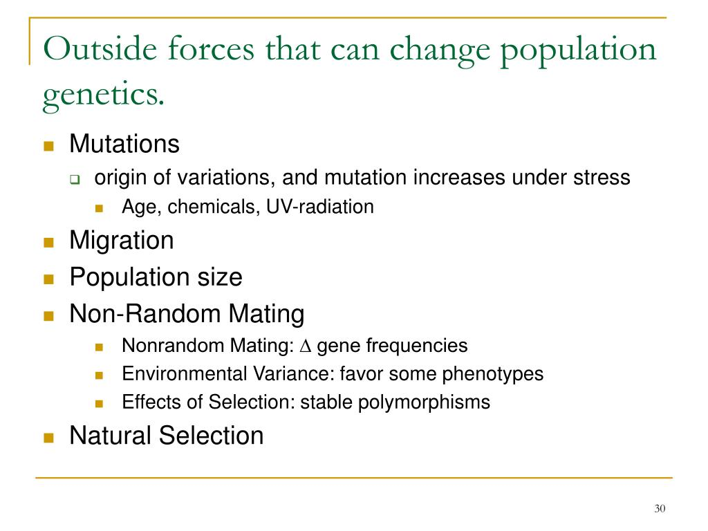 Outside forces that can change population genetics.