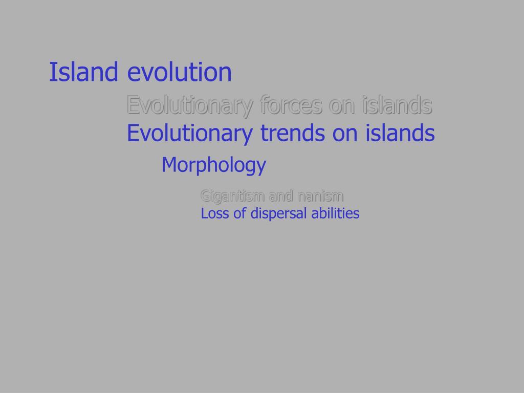 Island evolution