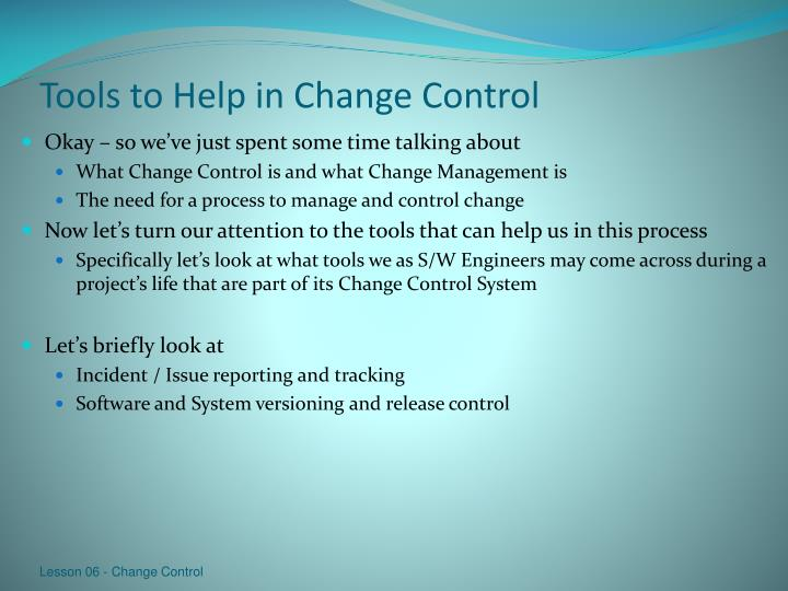 Tools to Help in Change Control