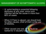 management of asymptomatic ulcers