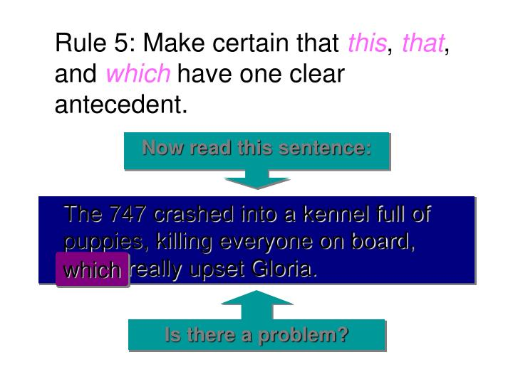 Rule 5: Make certain that
